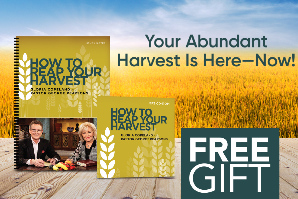 How to Reap Your Harvest Package by Gloria Copeland and George Pearsons